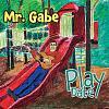 Mr. Gabe - Play Date