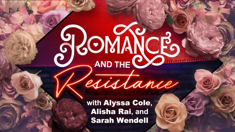 Romance And The Resistance A Romance Panel With Alisha Rai Alyssa